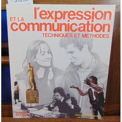 LECHERBONNIER Bernard (sous : L'expression et la communication. Techniques et méthodes. Classes des lycées...