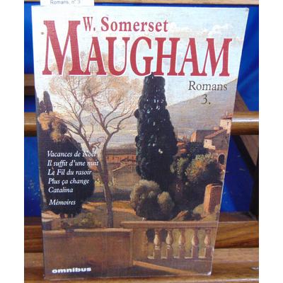 Maugham Somerset : Romans, n° 3 : Vacances de Noël, Il suffit d'une nuit, Le fil du rasoir, Plus ça change, Ca