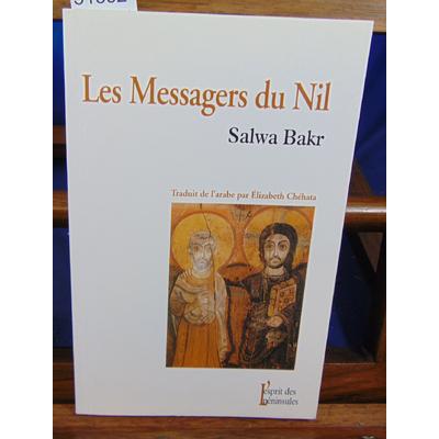 Bakr Salwa : Les messagers du Nil ...