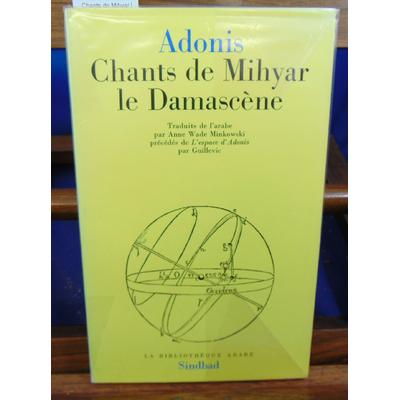 Adonis  : Chants de Mihyar le Damascène...