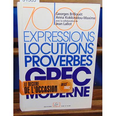 Brillouët Georges : 7000 expressions, locutions, proverbes du grec moderne...