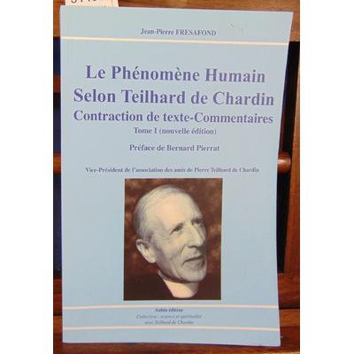 Frésafond Jean-Pierre : Le phénomène humain selon Teilhard de Chardin : Contraction de texte - Commentaires To