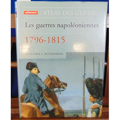 Rothenberg Gunther : Les Guerres napoléoniennes : 1796-1815...