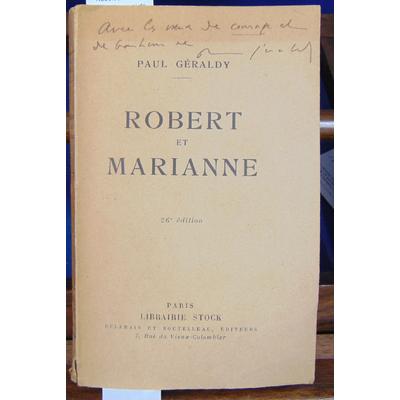 Géraldy Paul : Robert et Marianne (avec un envoi de Géraldy)...