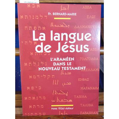 Bernard-Marie Frère : LA LANGUE DE JESUS. : L'araméen dans le Nouveau Testament...