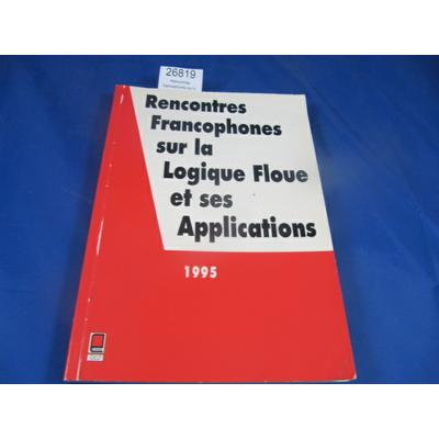 collectif : Rencontres francophones sur la logique floue et ses applications, 1995...