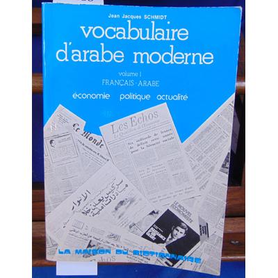 Schmidt  : Vocabulaire d'arabe moderne. tome 1 Français Arabe...