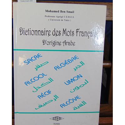 Smail Mohamed : Dictionnaire des mots Français d'origine Arabe...