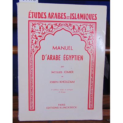 Jomier Jacques : Manuel d'arabe Egyptien...
