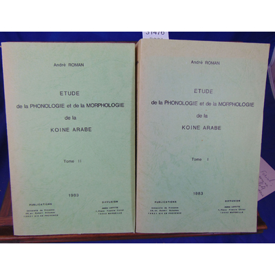 Roman André : Etude de la phonologie et de la morphologie de la Koine arabe (tome 1 et 2)...