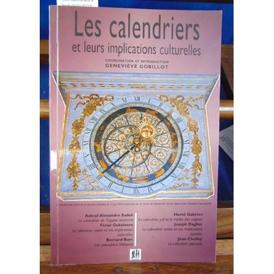 Gobillot Geneviève : Les calendriers et leurs implications culturelles...