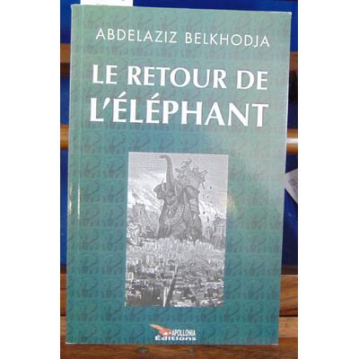 Belkhodja Abdelaziz : le retour de l'éléphant...