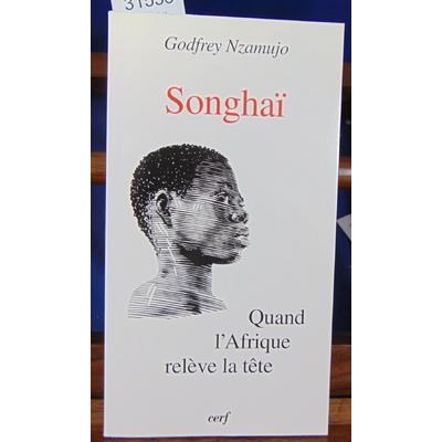 Nzamujo Godfrey : Songhaï...