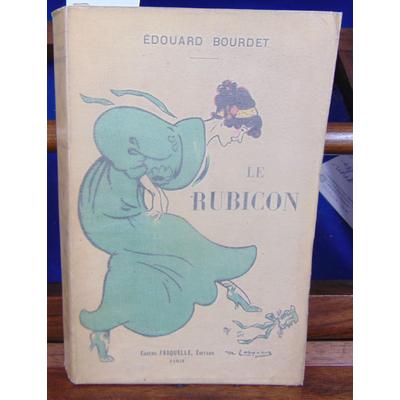 Bourdet Edouard : Le rubicon...