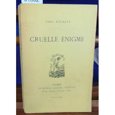 Bourget Paul : Cruelle énigme (avec un envoi de l'auteur)...