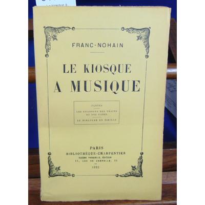 Franc-Nohain  : Le kiosque à Musique...