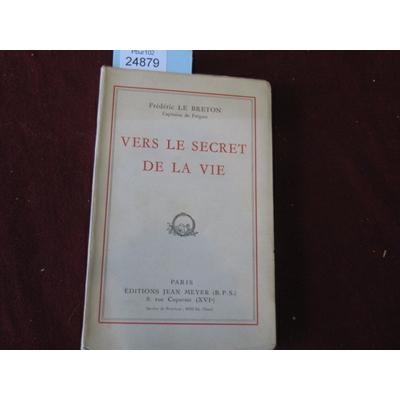LE BRETON : VERS LE SECRET DE LA VIE...