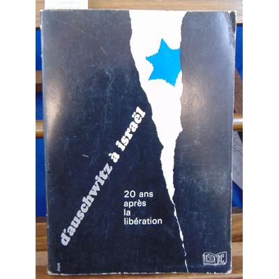 schneersohn Isaac : D'Auschwitz à Israel. Vingt ans après la libèration...