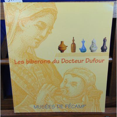 Bidon Danièle Alexandre : Les biberons du docteur Dufour...