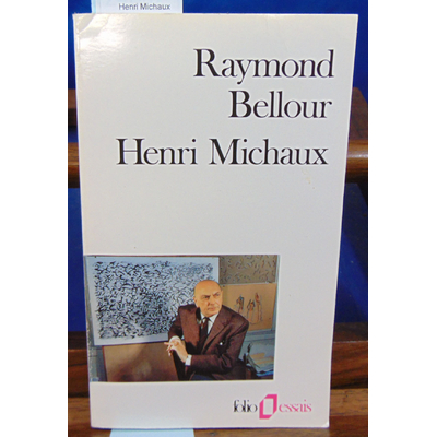 Bellour Raymond : Henri Michaux...