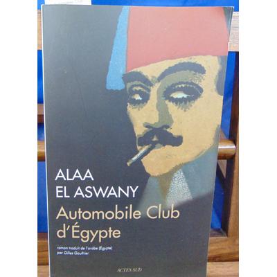 Aswany Alaa El : Automobile Club d'Egypte...
