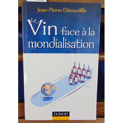 Deroudille Jean-Pierre : Le vin face à la mondialisation...