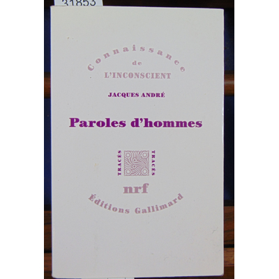 André Jacques : Paroles d'hommes...