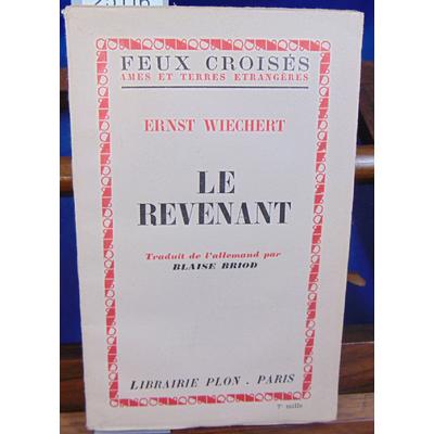 WIECHERT ERNST : LE REVENANT traduit de l'allement Blaise Briod...