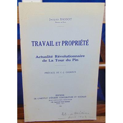 BASSOT JACQUES : TRAVAIL ET PROPRETE Actualité Révolutionnaire de la Tour du Pin préface JC.Gignoux...