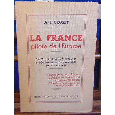 CROZET A.L : LA FRANCE pilote de l'Europe des corporations du Moyen-age à l'organisation Professionnelle de l'