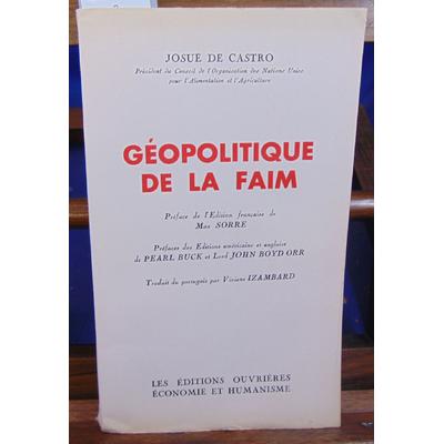 CASTRO JOSUE DE : GEOPOLITIQUE DE LA FAIM préface de l'édition française de Max sorre...