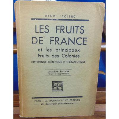 LECLERC HENRI : LES FRUITS DE FRANCE et les principaux fruits des colonies historique diététique et thérapeuti