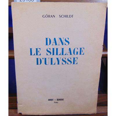SCHILDT GORAN : DANS LE SILLAGE D'ULYSSE...