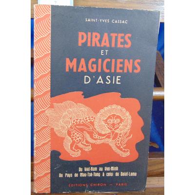 CASSAC SAINT YVES : PIRATES ET MAGICIENS D'ASIE...