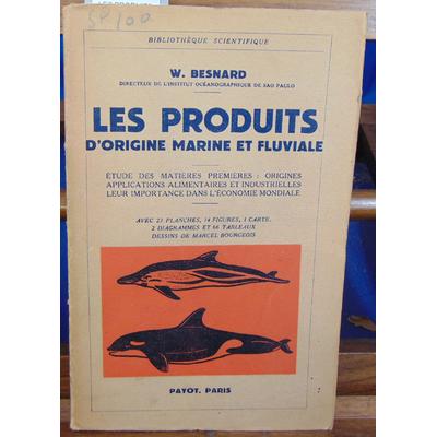 BESNARD W : LES PRODUITS D'ORIGINE MARINE ET FLUVIALE...