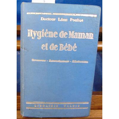 POULIO Docteur LEON : HYGIENE DE MAMAN ET DE BEBE grossesse accouchement allaitement...