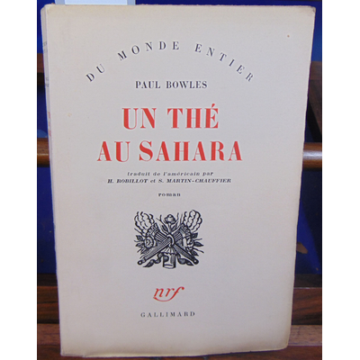 BOWLES PAUL : UN THE AU SAHARA...