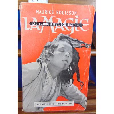 BOUISSON Maurice : LA MAGIE ses grands rites, son histoire...