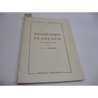 Bourciez  E : Phonétique française: étude historique...