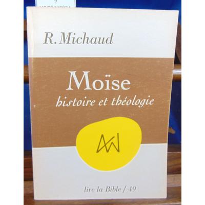 MICHAUD  : MOISE histoire et théologie...