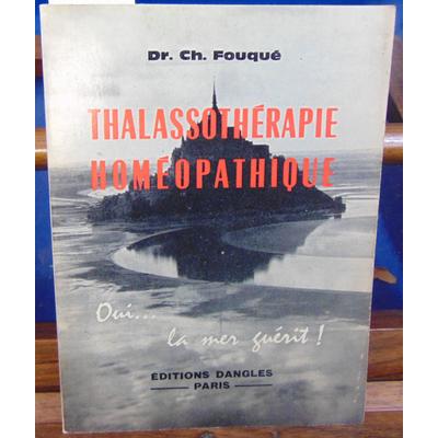 FOUQUE  : THALASSOTHERAPIE HOMEOPATHIQUE oui la mer guérit...
