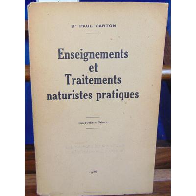 CARTON PAUL : ENSEIGNEMENTS ET TRAITEMENTS NATURISTES PRATIQUES 5e série...
