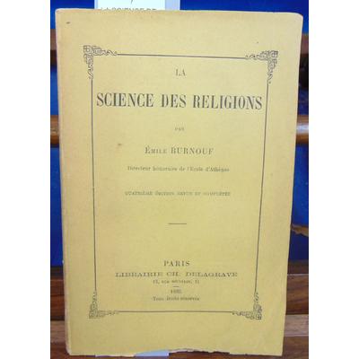 BURNOUF Emile : LA SCIENCE DES RELIGIONS...