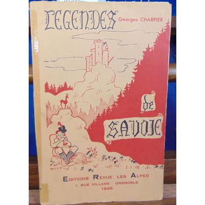 CHARPIER Georges : LEGENDES DE SAVOIE...