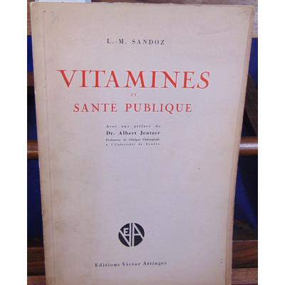 SANDOZ L.M  : VITAMINES ET SANTE PUBLIQUE avec une préface de Dr.Albert Jentzer professeur de clinique chirurg