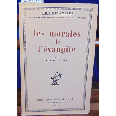 BAYET Albert : LES MORALES DE L'EVANGILE christianisme...
