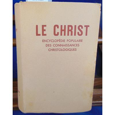 BARDY G et : LE CHRIST encyclopédie populaire des connaissnces christologiques...