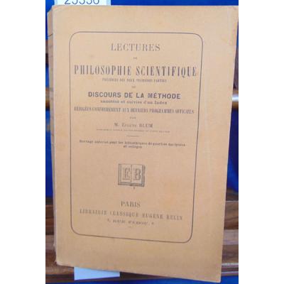 BLUM Eugène : LECTURES DE PHILOSOPHIE SCIENTIFIQUE précédées des deux premières parties du discours de la méth