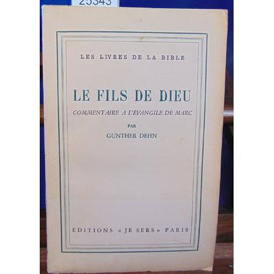 DEHN Gunther : LE FILS DE DIEU commentaire a l'évangile de Marc...