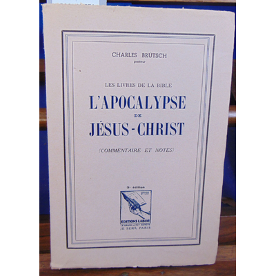 BRUTSCH Charles : L'APOCALYPSE DE JESUS CHRIST...